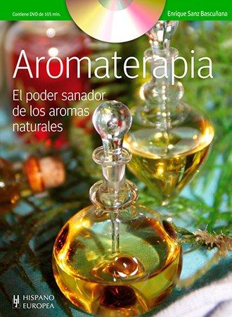 Libros de Enrique Sanz Bascuñana - Aromaterapia: el poder sanador de los aromas naturales