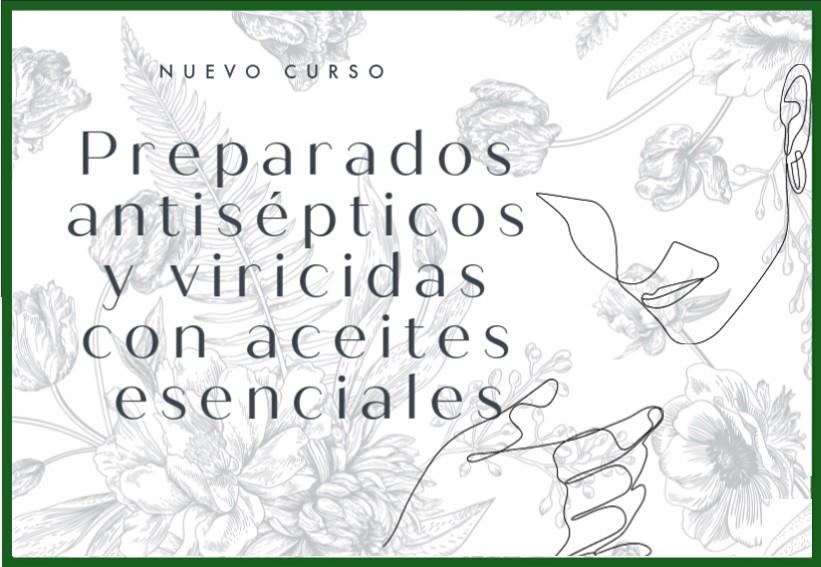 Preparados Antisépticos y Viricidas con Aceites Esenciales virus coronavirus bacterias desinfectante